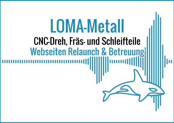 LOMA-Metall - Webseiten Relaunch & Betreuung
